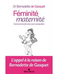 Féminité, maternité - Comment les femmes sont manipulées
