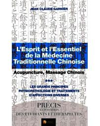 L'esprit et l'essentiel de la MTC - Acupuncture, Massage Chinois   TOME III