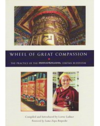 WHEEL OF GREAT COMPASSION. THE PRACTICE OF THE PRAYER W