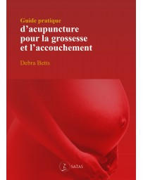 Guide pratique d'acupuncture pour la grossesse et l'accouchement    broché