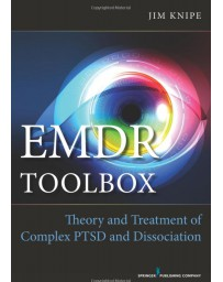 EMDR Toolbox - Theory and Treatment of Complex PTSD and Dissociation    1st edition