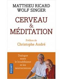 Cerveau et méditation - Dialogue entre le bouddhisme et les neurosciences    poche