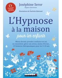 L'hypnose à la maison pour les enfants - 19 histoires thérapeutiques pour les 5-10 ans