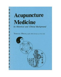 Acupuncture Medicine - It's Historical and Clinical Background