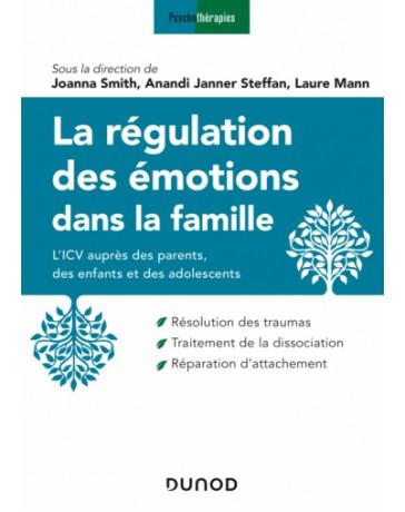 La régulation des émotions dans la famille - l' ICV auprès des parents , des enfants, des ados