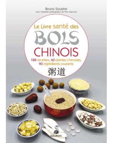 Le Livre santé des Bols Chinois - 188 recettes, 60 plantes chinoises, 90 ingrédients courants