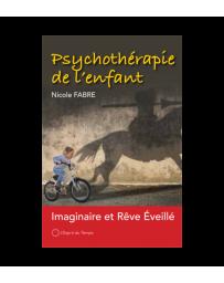 Psychothérapie de l'enfant - Imaginaire et rêve éveillé