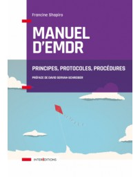 Manuel d'EMDR - Principes, protocoles, procédures    Nouvelle édition