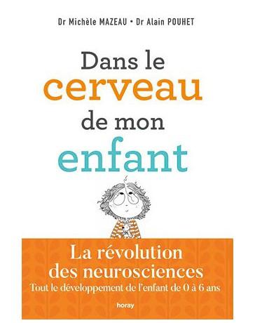 Dans le cerveau de mon enfant - La révolution des neurosciences