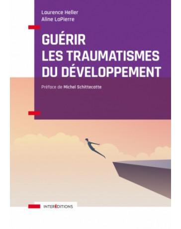 Guérir les traumatismes du développement    2e édition