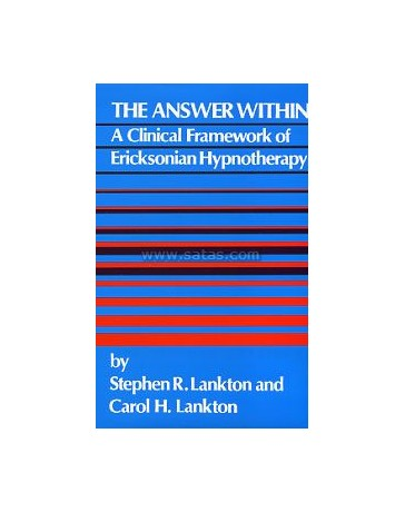 The Answer Within - A Clinical Framework of Ericksonian Hypnotherapy