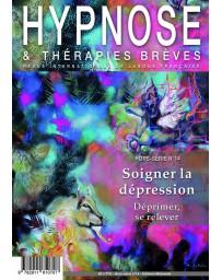 Revue Hypnose et Thérapies Brèves Hors-Série n° 14 - Soigner la dépression