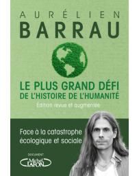 Le plus grand défi de l'histoire de l'humanité - face à la catastrophe écologique sociale (éd.revue