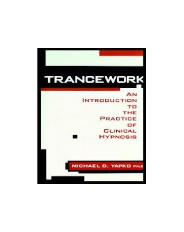 Trancework. An Introduction to the Practice of Clinical