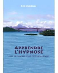 Apprendre l'Hypnose - Une approche post-ericksonienne