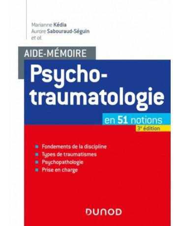 L'Aide-mémoire de psychotraumatologie en 51 notions    3e édition