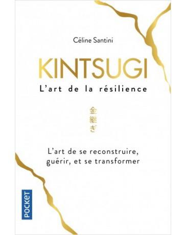 Kintsugi, l'art de la résilience - L'art de se reconstruire, guérir, et se transformer    poche