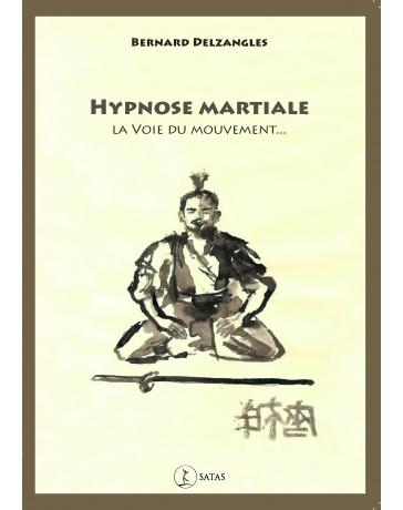 Hypnose martiale - La Voie du mouvement...