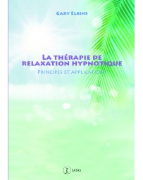 La thérapie de relaxation hypnotique - Principes et applications