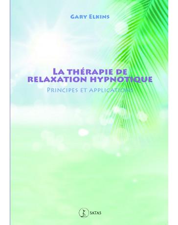 La thérapie de relaxation hypnotique - Principes et applications