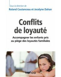 Conflits de loyauté - Accompagner les enfants pris au piège des loyautés familiales    2e édition