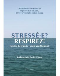 Stressé.e? Respirez! - La cohérence cardiaque en réponse au burn-out, à l'hyperventilation et au