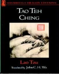 Tao Teh Ching  (translated by J. C. Wu)