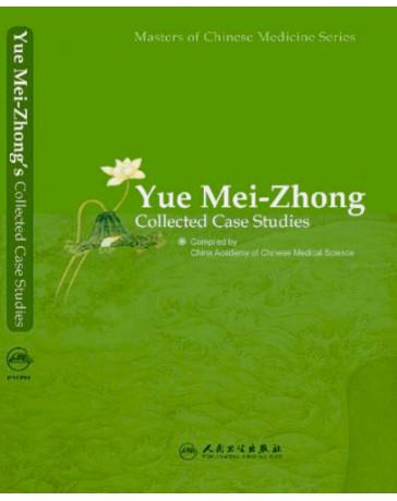 Yue Mei-Zhong - Collected Case Studies