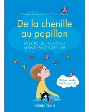 De la chenille au papillon - 50 exercices pour apprendre à mon enfant à gérer ses émotions