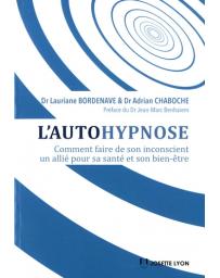 L'autohypnose - Comment faire de son inconscient un allié pour sa santé et son bien-être