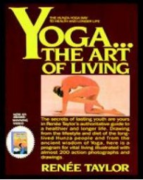 Yoga... The Art of Living - the Hunza-yoga way to health and longer life