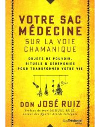 Votre sac médecine sur la voie chamanique - objets de pouvoir, rituels et cérémonies