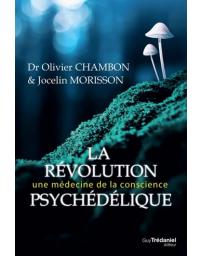 La révolution psychédélique - Une médecine de la conscience