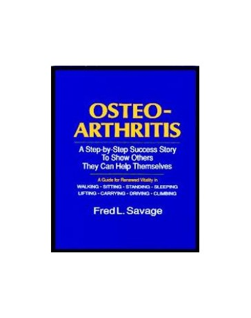 Osteo-Arthritis - A Step-by-Step Success Story To Show Others They Can Help Themselves