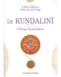 La Kundalini - L'énergie des profondeurs