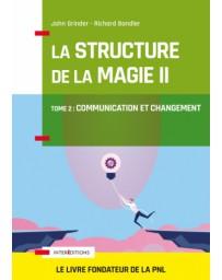 La structure de la magie - Communication et changement    Tome 2