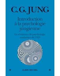 Introduction à la psychologie jungienne - Le séminaire de psychologie analytique de 1925