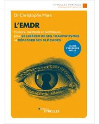 L'EMDR - L'histoire, la méthode et les techniques pour se libérer des ses traumatismes