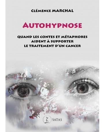 Autohypnose - Quand les contes et métaphores aident à supporter le traitement d'un cancer