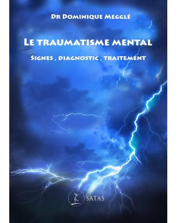 Le Traumatisme Mental - Signes, Diagnostic, Traitement