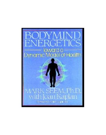 Bodymind Energetics - Toward a Dynamic Model of Health