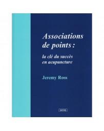 Associations de points - La clé du succès en acupuncture (légèrement abîmé)