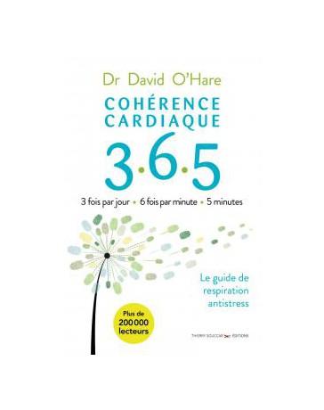 Cohérence cardiaque 365: Guide de cohérence cardiaque jour après jour 2éd.