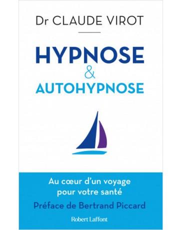 Hypnose & autohypnose - Au coeur d'un voyage pour votre santé