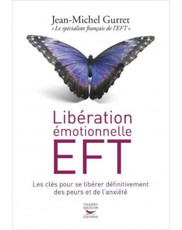 Libération émotionnelle EFT. Les clés pour se libérer définitivement des peurs et de l'anxiété  (poche)
