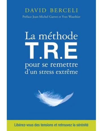 La méthode T.R.E. pour se remettre d'un stress extrême