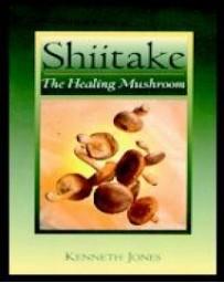 Shiitake - The Healing Mushroom