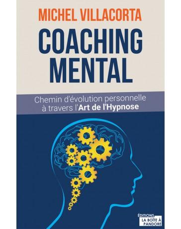 Coaching mental - Chemin d'évolution personnelle à travers l'art de l'hypnose