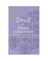 Deuil et Pleine conscience - Méditations pour soulager la souffrance et retrouver du sens