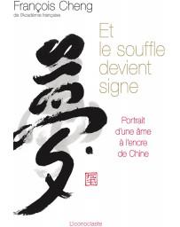 Et le souffle devient signe - Portrait d'une âme à l'encre de Chine - Nelle éd.